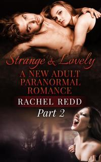 Strange and Lovely (Part 2) - Strange and Lovely: A New Adult Paranormal Romance #2