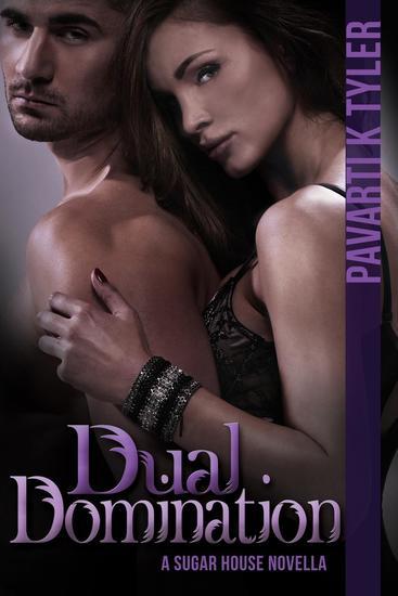 Dual Domination - The Sugar House Novellas #3 - cover