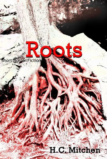Roots: Short Horror Fiction - cover