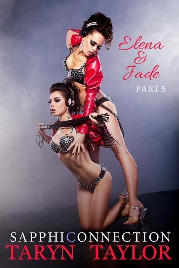 Elena & Jade Part 5 (Lesbian BDSM Erotica) - SapphiConnection #5 - cover