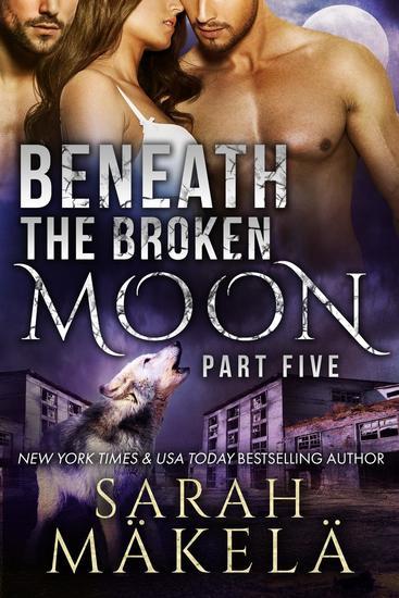 Beneath the Broken Moon: Part Five - Beneath the Broken Moon #5 - cover