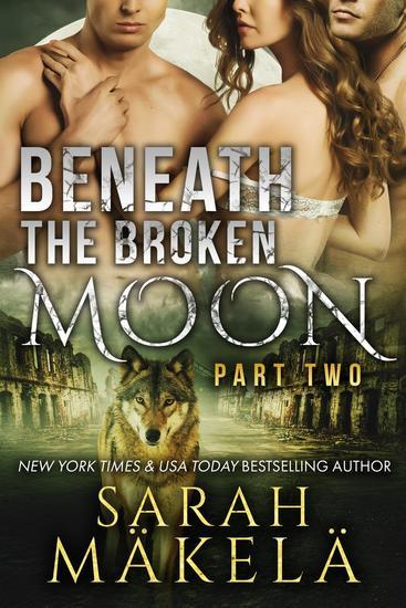 Beneath the Broken Moon: Part Two - Beneath the Broken Moon #2 - cover
