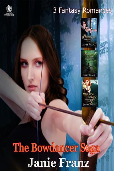 The Bowdancer Saga:3 Fantasy Romances - The Bowdancer Saga - cover