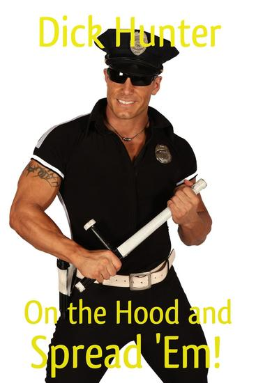 On the Hood and Spread 'Em (Gay Police BDSM Erotica) - cover