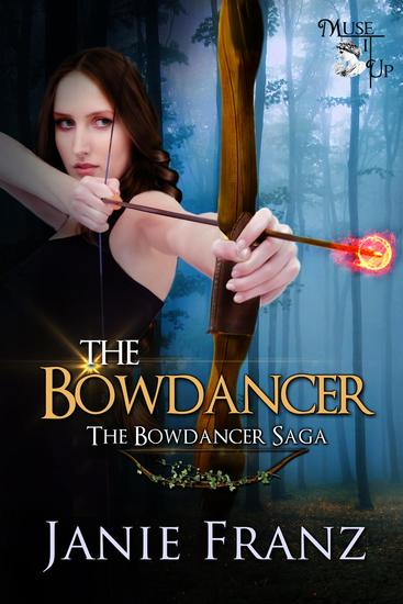 The Bowdancer - The Bowdancer Saga #1 - cover
