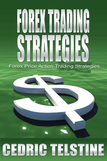 Forex Trading Strategies: Forex Price Action Trading Strategies - Forex Trading Success #3 - cover