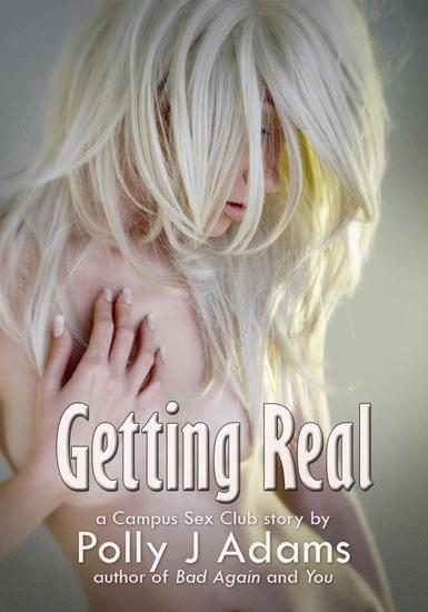 Getting Real (A Campus Sex Club story) - cover