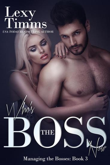 Who's the Boss Now - Managing the Bosses Series #3 - cover