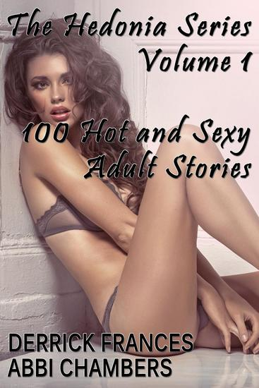 The Hedonia Series Vol 1: 100 Hot and Sexy Adult Stories - Hedonia #1 - cover