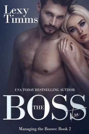 The Boss Too - Managing the Bosses Series #2 - cover