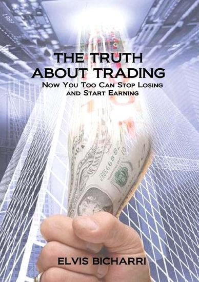 The Truth About Trading: Now You Too Can Stop Losing and Start Earning From the Stock Market - cover