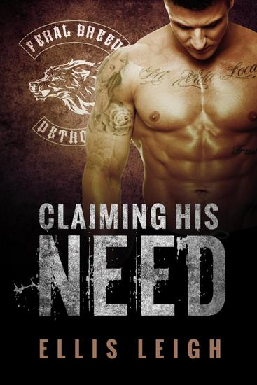 Claiming His Need - Feral Breed Motorcycle Club #2 - cover