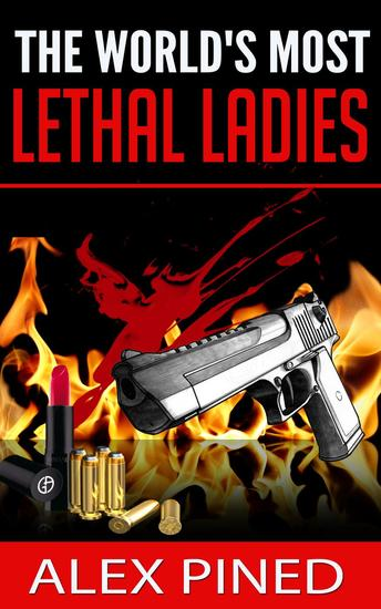 The World's Most Lethal Ladies - True Crime Series #8 - cover