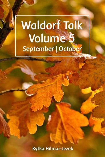 Waldorf Talk: Waldorf and Steiner Education Inspired Ideas for Homeschooling for September and October - Waldorf Homeschool Series #5 - cover