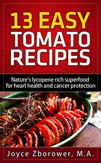 13 Easy Tomato Recipes - Cancer Series - cover