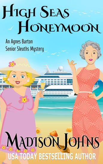 High Seas Honeymoon - An Agnes Barton Senior Sleuths Mystery #7 - cover