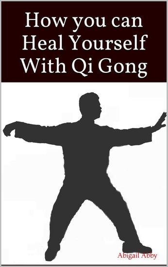 How you can Heal Yourself With Qi Gong - cover