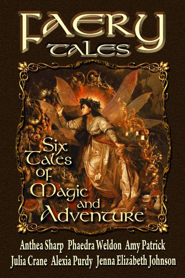 Faery Tales: Six Novellas of Magic and Adventure - Faery Worlds #3 - cover