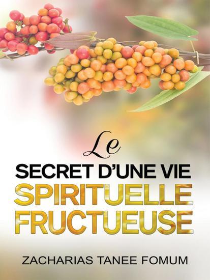 Le Secret D'une Vie Spirituelle Fructueuse - Aides Pratiques pour les Vainqueurs #21 - cover