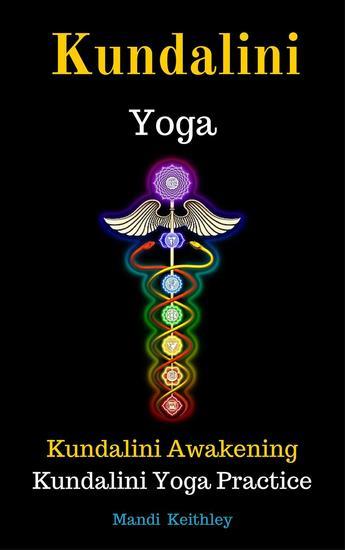Kundalini Yoga Kundalini Awakening Kundalini Yoga Practice - cover