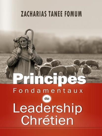 Principes Fondamentaux Du Leadership Chrétien - ZTF: Autres Titres #9 - cover