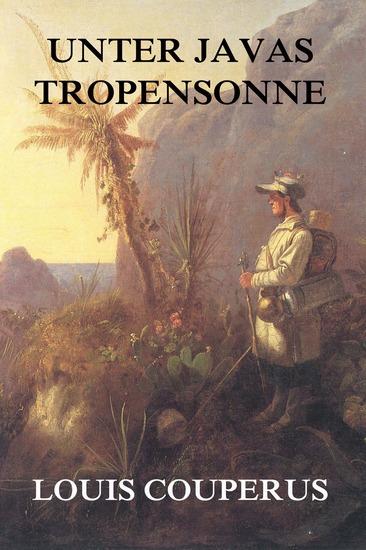 Unter Javas Tropensonne - Erweiterte Ausgabe - cover