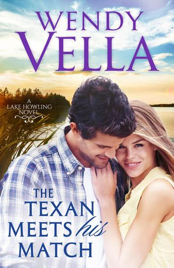 The Texan Meets His Match - A Lake Howling Novel #2 - cover