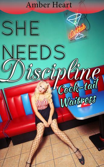 She Needs Discipline: Cocktail Waitress - She Needs Discipline #6 - cover