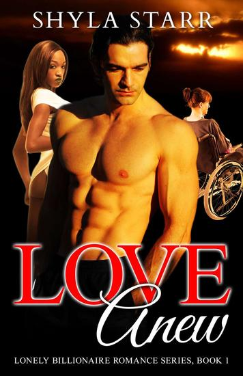 Love Anew - Lonely Billionaire Romance Series #1 - cover