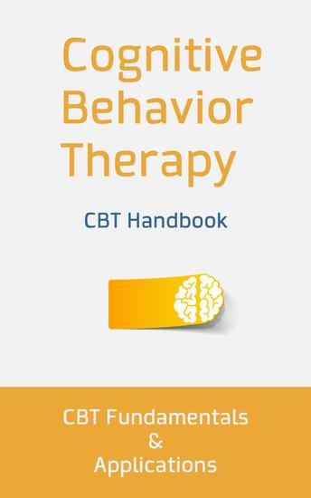 Cognitive Behavior Therapy: CBT Fundamentals and Applications - cover