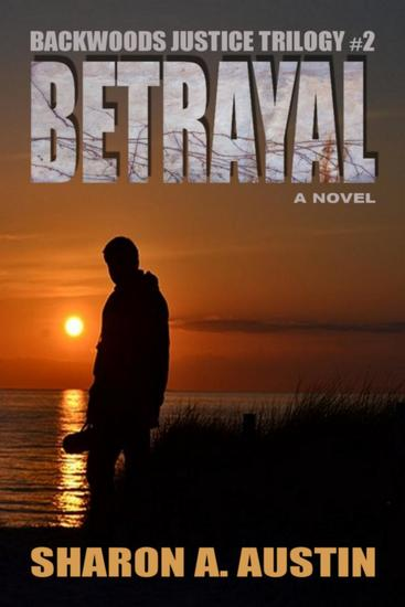 Betrayal - Backwoods Justice Trilogy #2 - cover