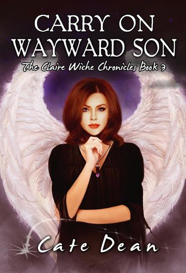 Carry On Wayward Son - The Claire Wiche Chronicles Book 3 - The Claire Wiche Chronicles #3 - cover