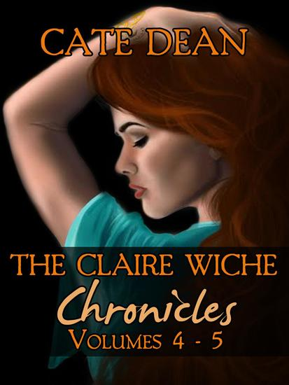 The Claire Wiche Chronicles Volumes 4-5 - The Claire Wiche Chronicles - cover