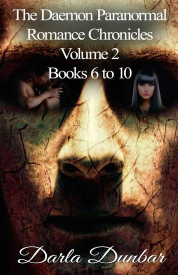 The Daemon Paranormal Romance Chronicles - Volume 2 Books 6 to 10 - The Daemon Paranormal Romance Chronicles - cover