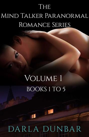The Mind Talker Paranormal Romance Series - Volume 1 Books 1 to 5 - The Mind Talker Paranormal Romance Series - cover