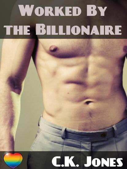 Worked By The Billionaire - cover