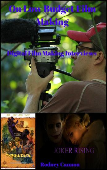 On Low Budget Film MakingDigital Film Making Interviews - cover