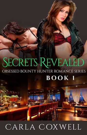 Secrets Revealed - Obsessed Bounty Hunter Romance Series #1 - cover