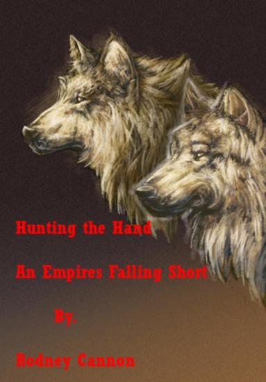 Hunting The Hand - Empires Falling Short Stories #1 - cover
