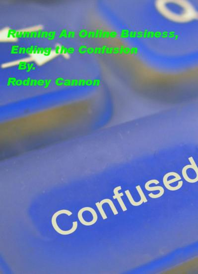 Running An Online Business Ending the Confusion - cover