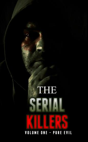 The Serial Killers Pure Evil - The serial killers #1 - cover