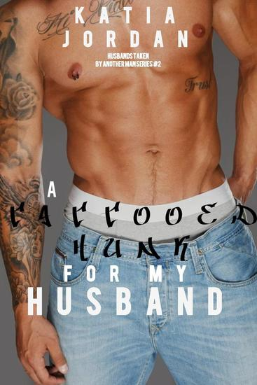 A Tattooed Hunk for My Husband - My Husband Went Gay for Me #2 - cover