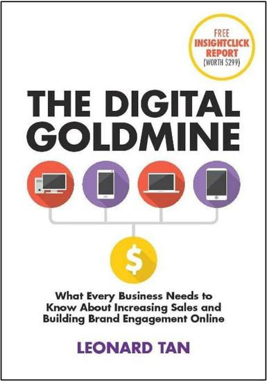 The Digital Goldmine: What Every Business Needs to Know About Increasing Sales and Building Engagement Online - cover