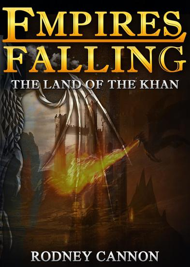 Empires Falling The Land of the Khan - Empires Falling Short Stories #2 - cover