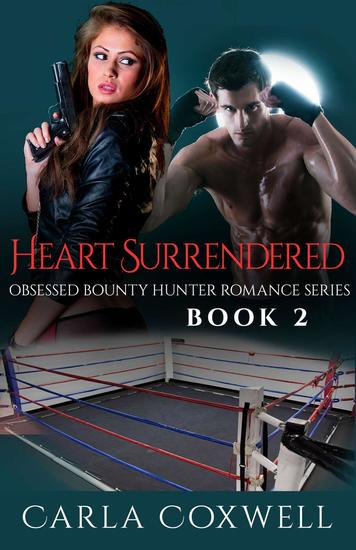 Heart Surrendered - Obsessed Bounty Hunter Romance Series #2 - cover