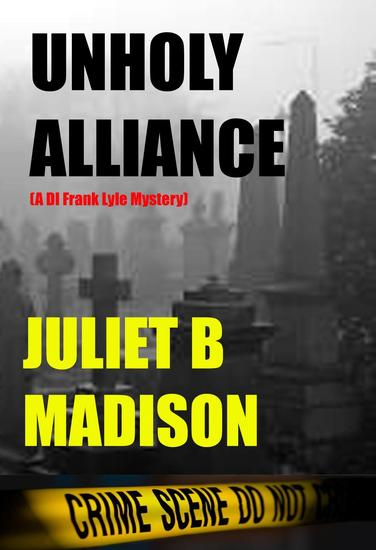Unholy Alliance - DI Frank Lyle Mysteries #3 - cover