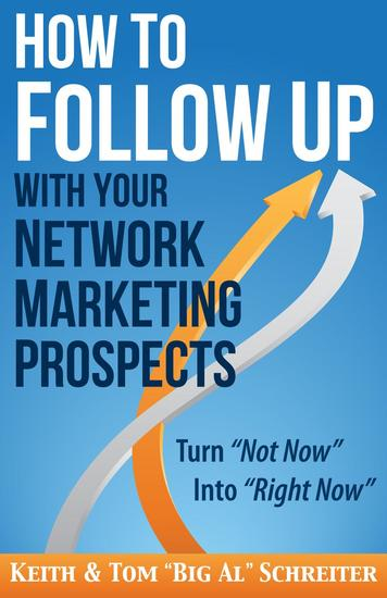 How to Follow Up With Your Network Marketing Prospects: Turn Not Now Into Right Now! - cover
