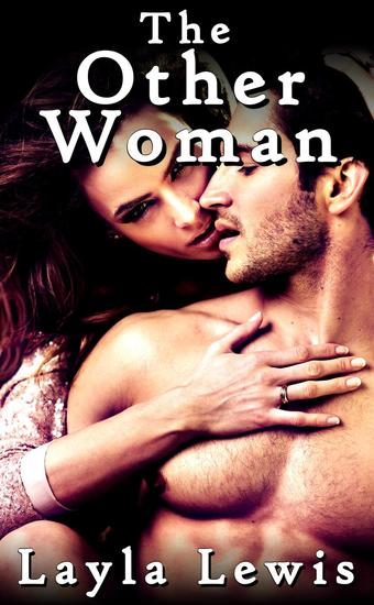 The Other Woman (a bicurious FMF fisting and double penetration erotica) - Cheaters #2 - cover