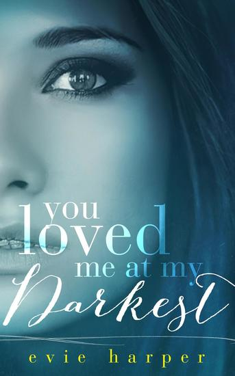 You Loved Me at My Darkest - You Loved Me #1 - cover