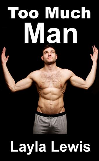 Too Much Man (a nearly free diphallia and double penetration erotica) - cover